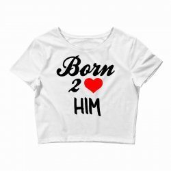 born to love him couple Crop Top | Artistshot
