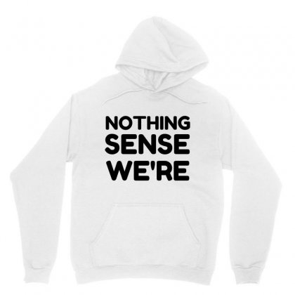 Couple Nothing Makes Sense Unisex Hoodie