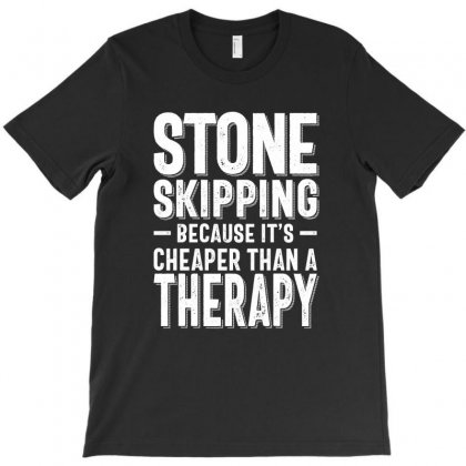 Stone Skipping Cheaper Than A Therapy Funny Hobby Gift Idea T-shirt Designed By Cidolopez