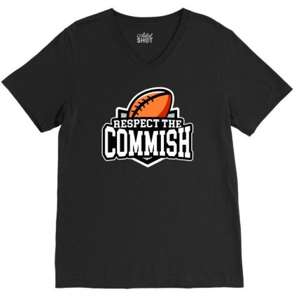 Respect The Commish   Fantasy Football V-neck Tee Designed By Syakirra
