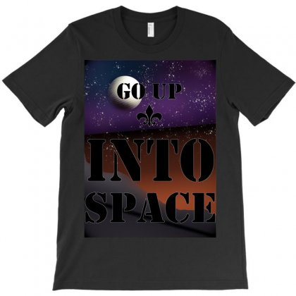 Go Up Into Space - Cool T-shirt T-shirt Designed By Salim222