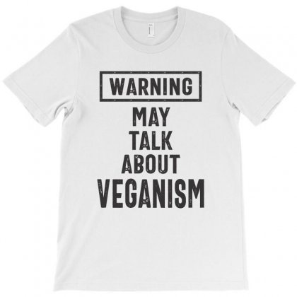 May Talk About Veganism T-shirt Designed By Cidolopez