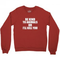 be kind to animals Crewneck Sweatshirt | Artistshot