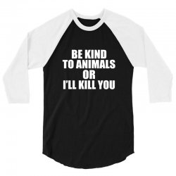 be kind to animals 3/4 Sleeve Shirt | Artistshot