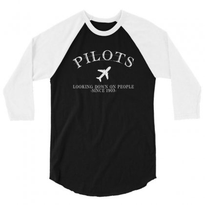 Pilots Looking Down On People Since 1903 3/4 Sleeve Shirt Designed By Neset