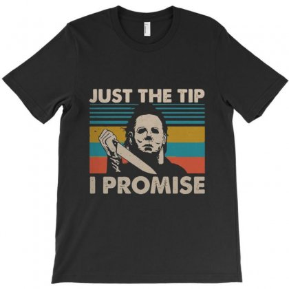 Jason Voorhees Just The Tip I Promise T-shirt Designed By Kakashop