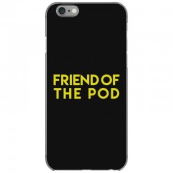 friend of the pod iPhone 6/6s Case | Artistshot