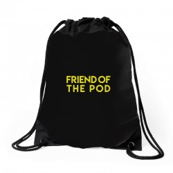 friend of the pod Drawstring Bags | Artistshot