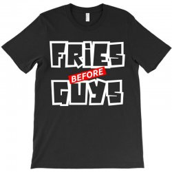 fries before guys T-Shirt | Artistshot