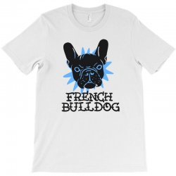 french bulldog T-Shirt | Artistshot