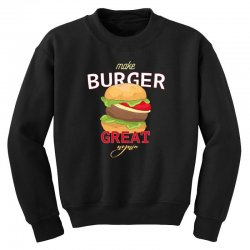 make burger great Youth Sweatshirt | Artistshot