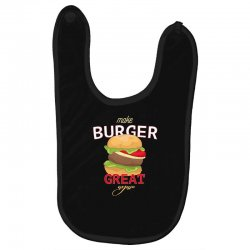 make burger great Baby Bibs | Artistshot