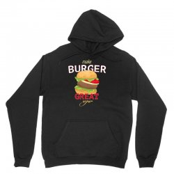 make burger great Unisex Hoodie | Artistshot