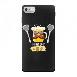 today soup is beer funny iPhone 7 Case | Artistshot