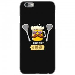 today soup is beer funny iPhone 6/6s Case | Artistshot