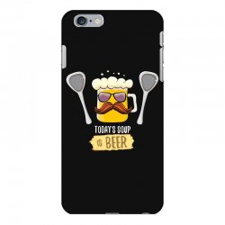 today soup is beer funny iPhone 6 Plus/6s Plus Case | Artistshot