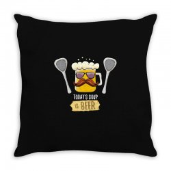 today soup is beer funny Throw Pillow | Artistshot