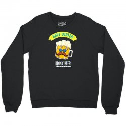 drink funny now Crewneck Sweatshirt | Artistshot