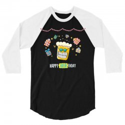 happy beer thday 3/4 Sleeve Shirt | Artistshot