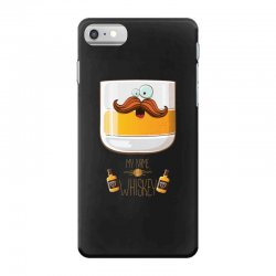 my name is whiskey iPhone 7 Case | Artistshot