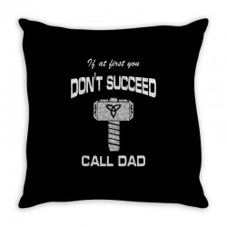 if at first you don't succeed call dad Throw Pillow | Artistshot
