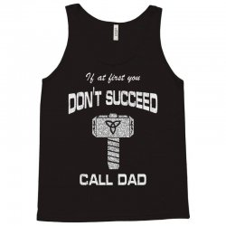 if at first you don't succeed call dad Tank Top | Artistshot