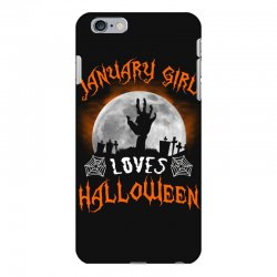 this january girl loves halloween iPhone 6 Plus/6s Plus Case | Artistshot