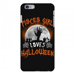 this pisces girl loves halloween iPhone 6 Plus/6s Plus Case | Artistshot