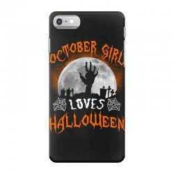 this october girl loves halloween iPhone 7 Case | Artistshot