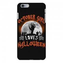 this october girl loves halloween iPhone 6 Plus/6s Plus Case | Artistshot