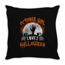 this october girl loves halloween Throw Pillow | Artistshot