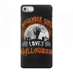 this november girl loves halloween iPhone 7 Case | Artistshot