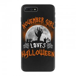 this november girl loves halloween iPhone 7 Plus Case | Artistshot