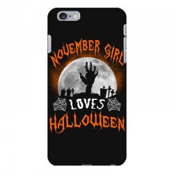 this november girl loves halloween iPhone 6 Plus/6s Plus Case | Artistshot