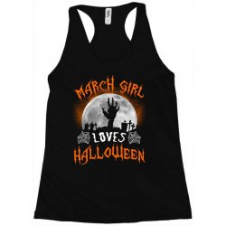 this march girl loves halloween Racerback Tank | Artistshot