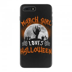 this march girl loves halloween iPhone 7 Plus Case | Artistshot