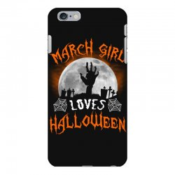 this march girl loves halloween iPhone 6 Plus/6s Plus Case | Artistshot