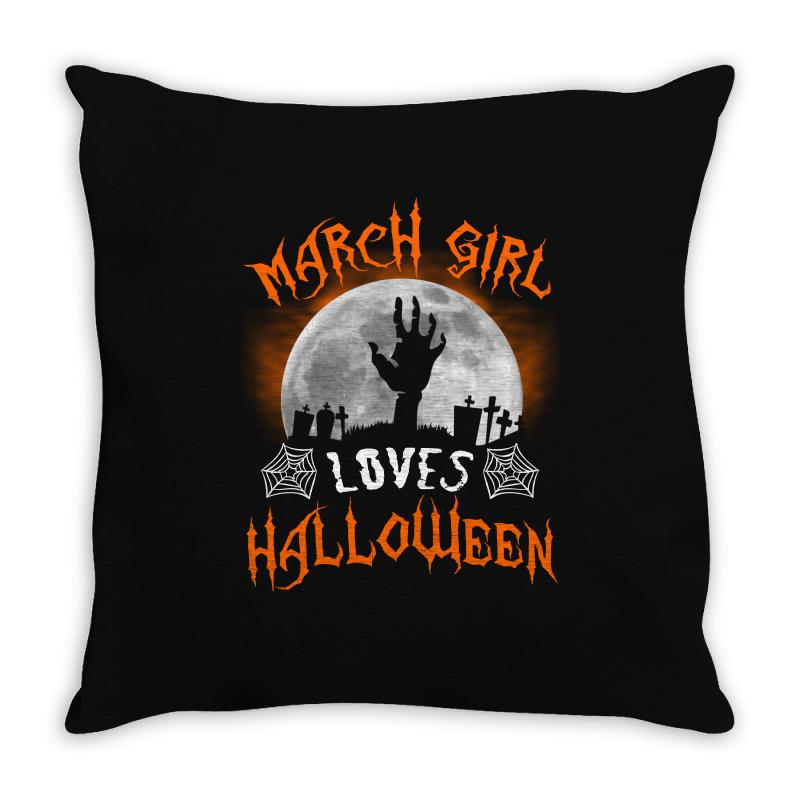 This March Girl Loves Halloween Throw Pillow | Artistshot
