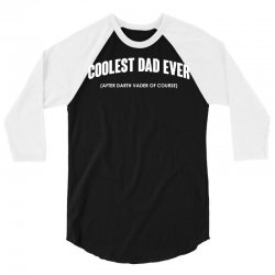 coolest dad ever 3/4 Sleeve Shirt | Artistshot