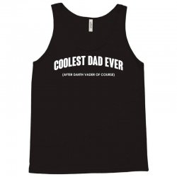 coolest dad ever Tank Top | Artistshot