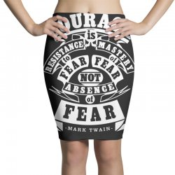 courage is fear resistance Pencil Skirts | Artistshot