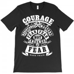 courage is fear resistance T-Shirt | Artistshot