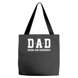 dad drunk and disorderly Tote Bags | Artistshot