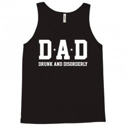 dad drunk and disorderly Tank Top | Artistshot
