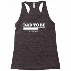 dad to be Racerback Tank | Artistshot