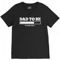 dad to be V-Neck Tee | Artistshot