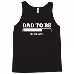dad to be Tank Top | Artistshot