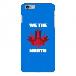 we the north iPhone 6 Plus/6s Plus Case | Artistshot