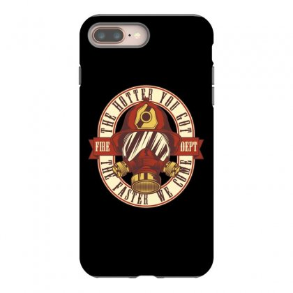 The Hotter You Got The Faster We Come Iphone 8 Plus Case Designed By Emardesign