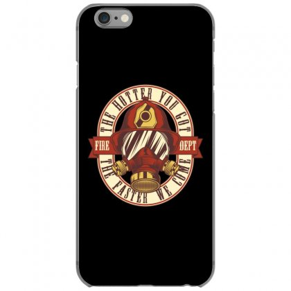 The Hotter You Got The Faster We Come Iphone 6/6s Case Designed By Emardesign